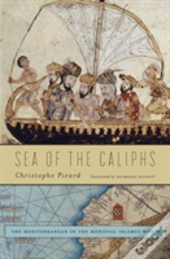 Sea Of The Caliphs 8211 The Mediterr