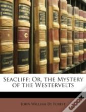 Seacliff; Or, The Mystery Of The Westerv