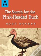 Search For The Pink Headed-Duck