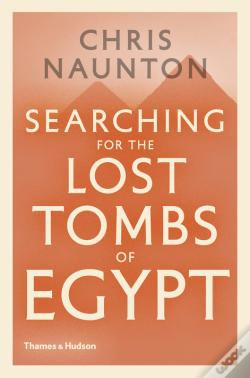 Wook.pt - Searching For The Lost Tombs Of Egypt