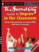 Second City Guide To Improvisation In The Classroom