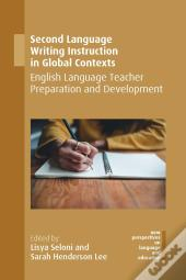 Second Language Writing Instruction In Global Contexts