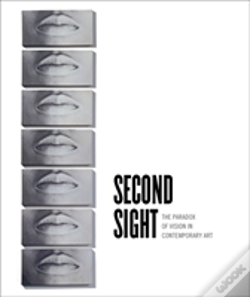 Wook.pt - Second Sight: The Paradox Of Vision In Contemporary Art