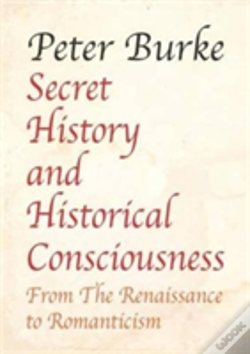 Wook.pt - Secret History And Historical Consciousness From Renaissance To Romanticism