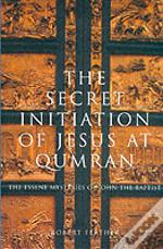 Secret Initiation Of Jesus At Qumran