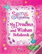Secret Kingdom: My Dreams And Wishes Book