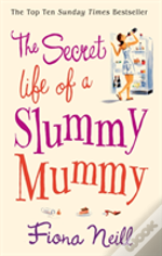 Secret Life Of A Slummy Mummy
