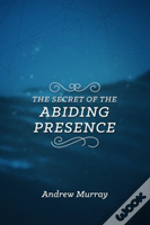 Secret Of The Abiding Presence The