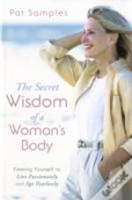 Secret Wisdom Of A Woman'S Body