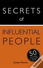 Secrets Of Influential People: 50 Strategies To Persuade People: Teach Yourself