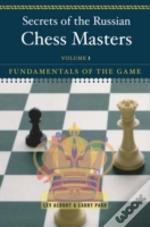 Secrets Of The Russian Chess Mastersbeyond The Basics