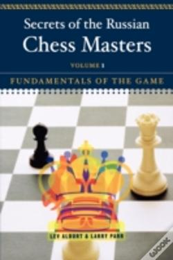 Wook.pt - Secrets Of The Russian Chess Mastersfundamentals Of The Game