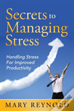 Secrets To Managing Stress