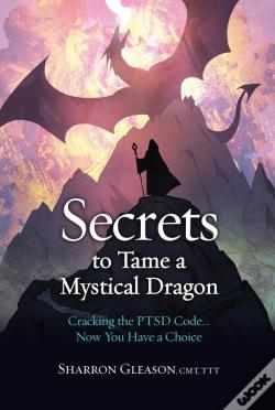 Wook.pt - Secrets To Tame A Mystical Dragon