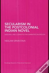 Secularism In The Postcolonial Indian Novel