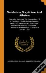 Secularism, Scepticism, And Atheism