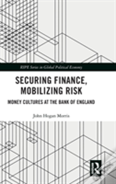 Securing Finance And Mobilizing Risk Before And After The Global Financial Crisis