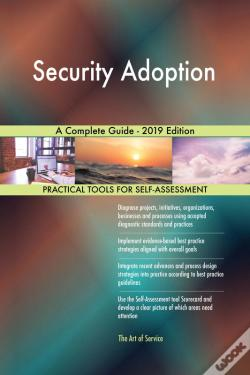 Wook.pt - Security Adoption A Complete Guide - 2019 Edition