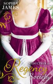 Seduction In Regency Society (Mills & Boon M&B) (The Wellingham Brothers - Book 2)
