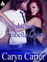 Seduction Of Arabella Quinn
