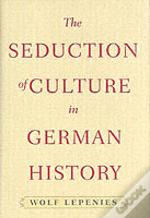 Seduction Of Culture In German History