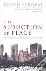 Seduction Of Place