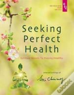 Seeking Perfect Health