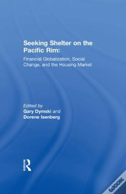 Wook.pt - Seeking Shelter On The Pacific Rim: Financial Globalization, Social Change, And The Housing Market