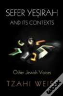 ''Sefer Yesirah'' And Its Contexts