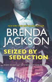 Seized By Seduction (The Protectors, Book 2)