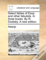 Select Fables Of Esop And Other Fabulist