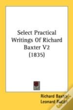 Select Practical Writings Of Richard Bax