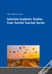 Selected Academic Studies From Turkish Tourism Sector