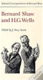 Selected Correspondence Of Bernard Shawbernard Shaw And H.G.Wells