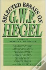Selected Essays Of G.W.F. Hegel