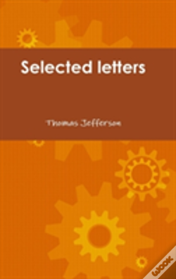 Wook.pt - Selected Letters Of Thomas Jefferson