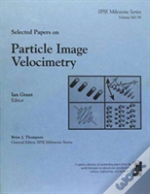 Selected Papers On Particle Image Velocimetry