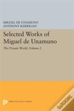 Selected Works Of Miguel De Unamuno, Volume 2: The Private World