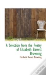 Selection From The Poetry Of Elizabeth Barrett Browning