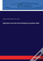 Selections From The Prose Writing Of Jonathan Swift
