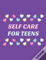 Self Care For Teens