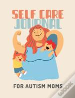 Self Care Journal For Autism Moms