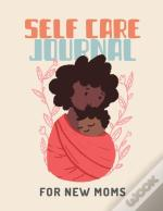 Self Care Journal For New Moms