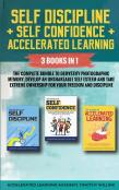 Self Discipline + Self Confidence + Accelerated Learning