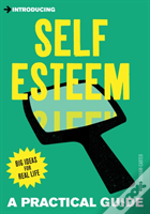 Self Esteem A Practical Guide