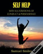Self Help, With Illustrations Of Conduct And Perseverance