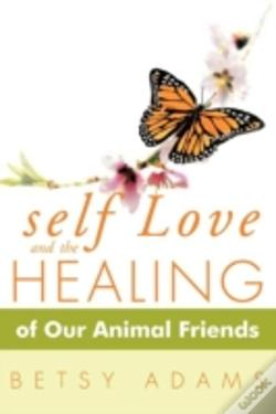 Wook.pt - Self Love And The Healing Of Our Animal Friends
