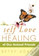 Self Love And The Healing Of Our Animal Friends