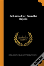 Self-Raised; Or, From The Depths