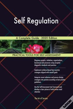 Wook.pt - Self Regulation A Complete Guide - 2020 Edition
